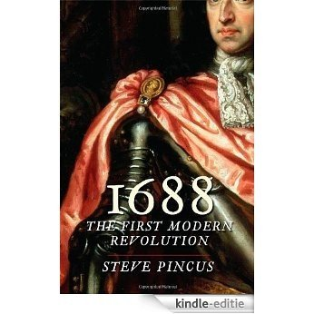 1688: The First Modern Revolution (The Lewis Walpole Series in Eighteenth-C) [Kindle-editie]