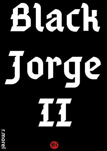 """Black Jorge II (Coleção """"BJ2"""" Livro 1)"""