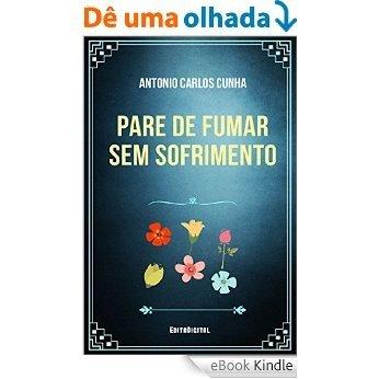 Pare de fumar sem sofrimento [eBook Kindle]
