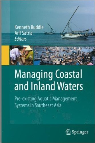 Managing Coastal and Inland Waters: Pre-existing Aquatic Management Systems in Southeast Asia