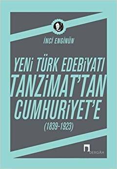 Yeni Türk Edebiyatı - Tanzimat'tan Cumhuriyet'e: (1839-1923)