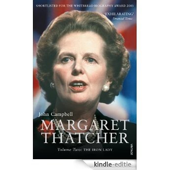 Margaret Thatcher Volume Two: The Iron Lady [Kindle-editie]