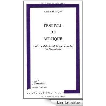Festival de musique : Analyse sociologique de la programmation et de l'organisation (Logiques sociales) [Kindle-editie]