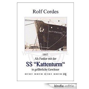 """1957 Als Funker mit der SS """"Kattenturm"""" in gefährliche Gewässer [Kindle-editie]"""