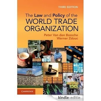 The Law and Policy of the World Trade Organization [Kindle-editie]