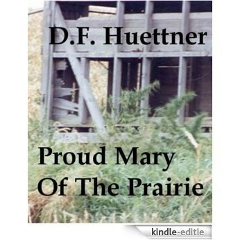 PROUD MARY OF THE PRAIRIE (English Edition) [Kindle-editie]