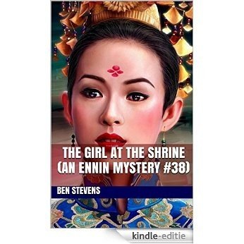 The Girl at the Shrine (An Ennin Mystery #38) (English Edition) [Kindle-editie]