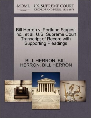 Bill Herron V. Portland Stages, Inc., et al. U.S. Supreme Court Transcript of Record with Supporting Pleadings
