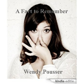 A Fart to Remember (Gassy Erotic Romance) (English Edition) [Kindle-editie]