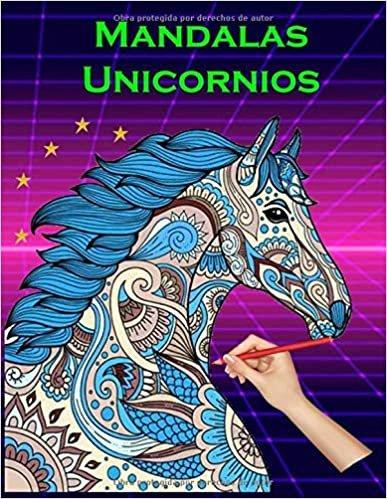 Mandalas Unicornios: Libro de colorear Mandalas Unicornios para niños, niñas, niños pequeños, preescolares, niños de 3 a 5 años (libros de Unicornios)