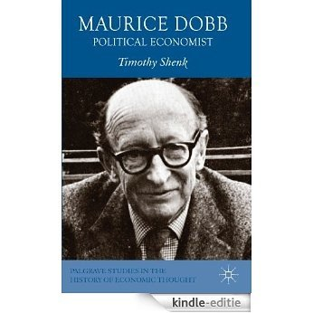 Maurice Dobb: Political Economist (Palgrave Studies in History of Economic Thought Series) [Kindle-editie]