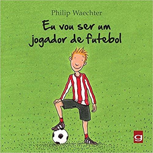 Eu Vou Ser Um Jogador de Futebol