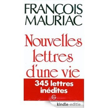Nouvelles Lettres d'une vie 1906-1970 (Littérature) (French Edition) [Kindle-editie]