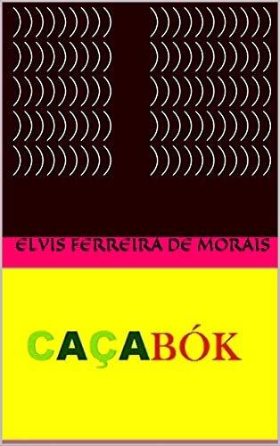 Caçabók (Esportes Criados pelo Escritor Elvis Ferreira de Morais)