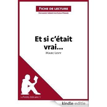 Et si c'était vrai... de Marc Levy (Fiche de lecture): Résumé complet et analyse détaillée de l'oeuvre (French Edition) [Kindle-editie]