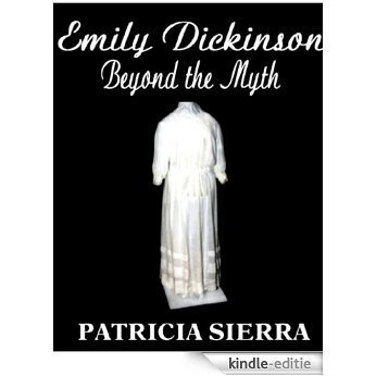 Emily Dickinson: Beyond the Myth (English Edition) [Kindle-editie]