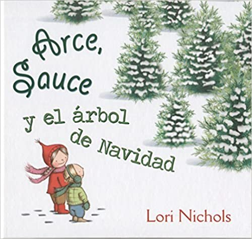 Arce y Sauce y El Arbol de Navidad (Maple and Willow)