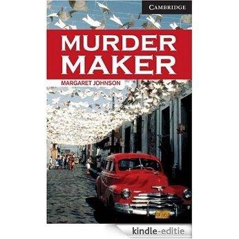 Murder Maker Level 6 (Cambridge English Readers) [Kindle-editie]