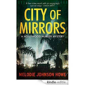 City of Mirrors: A Hollywood Murder Mystery [Kindle-editie]