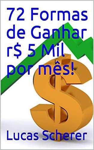 72 Formas de Ganhar r$ 5 Mil por mês!