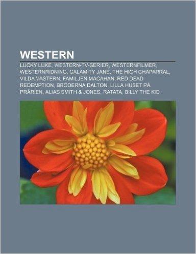 Western: Lucky Luke, Western-TV-Serier, Westernfilmer, Westernridning, Calamity Jane, the High Chaparral, Vilda Vastern, Familj