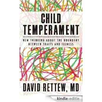 Child Temperament: New Thinking About the Boundary Between Traits and Illness (Norton Professional Book) [Kindle-editie]