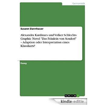 """Alexandra Kardinars und Volker Schlechts Graphic Novel """"Das Fräulein von Scuderi"""" - Adaption oder Interpretation eines Klassikers? [Kindle-editie]"""