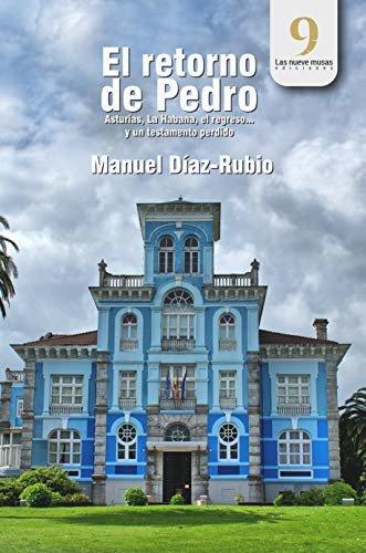 El retorno de Pedro: Asturias, La Habana, el regreso... y un testamento perdido