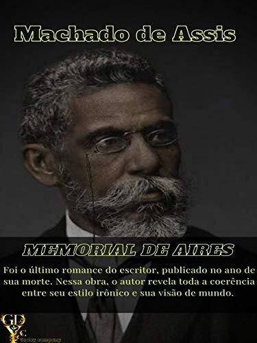 Memorial de Aires: O último romance de Machado de Assis.