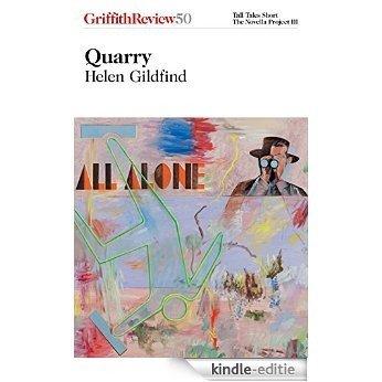 Quarry: Griffith Review 50 [Kindle-editie]
