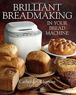 Brilliant Breadmaking in Your Bread Machine (English Edition)