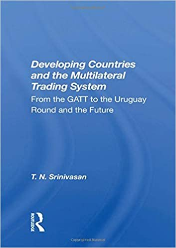 Developing Countries And The Multilateral Trading System: From Gatt To The Uruguay Round And The Future