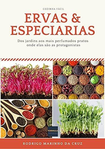 ERVAS & ESPECIARIAS: Dos jardins aos mais perfumados pratos onde elas são as protagonistas baixar