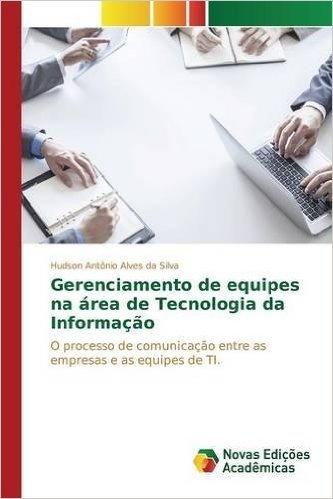 Gerenciamento de Equipes Na Area de Tecnologia Da Informacao