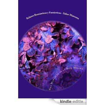 RELATOS ROMÁNTICOS Y FANTÁSTICOS - SABOR MANZANA (Spanish Edition) [Kindle-editie]