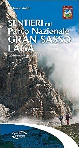 Sentieri nel Parco Nazionale Gran Sasso-Laga. 120 itinerari con dati GPS