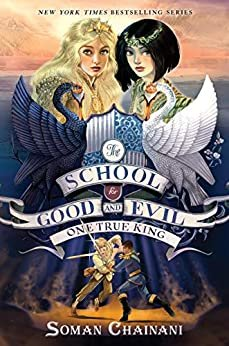 The School for Good and Evil #6: One True King (English Edition)