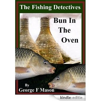 The Fishing Detectives: Bun In The Oven (English Edition) [Kindle-editie]