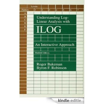Understanding Log-linear Analysis With Ilog: An Interactive Approach [Kindle-editie]