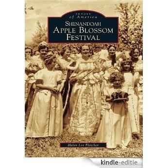 Shenandoah Apple Blossom Festival (Images of America) (English Edition) [Kindle-editie]