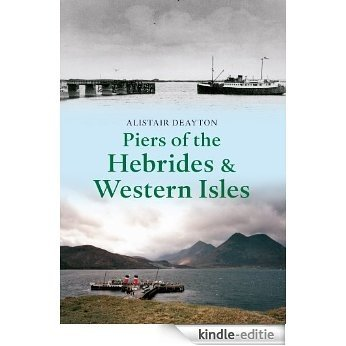 Piers of the Hebrides & Western Isles (English Edition) [Kindle-editie]