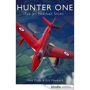 Hunter One: The Jet Heritage Story (English Edition) [Kindle-editie]