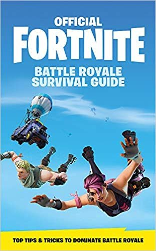 FORTNITE Official: The Battle Royale Survival Guide