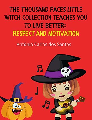 Respect and motivation (The Thousand Faces Little Witch collection teaches you to live better Livro 10)