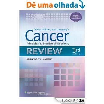 Devita, Hellman, and Rosenberg's Cancer: Principles and Practice of Oncology Review (Cancer: Principles & Practice (DeVita)(Single Vol.)) [eBook Kindle]