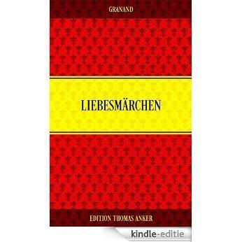 Liebesmärchen (German Edition) [Kindle-editie]