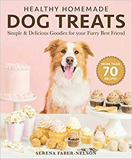 Healthy Homemade Dog Treats: More than 70 Delicious, Simple & Nourishing Recipes for Your Furry Best Friend