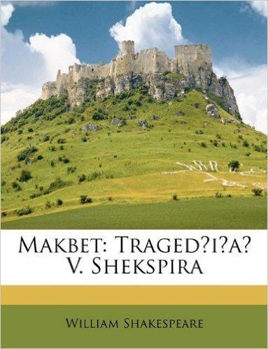 Makbet: Tragedia V. Shekspira