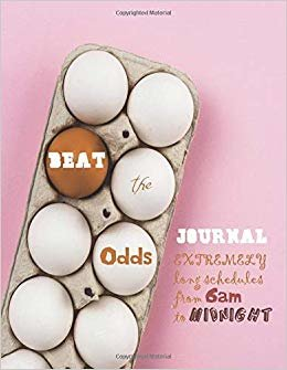 Beat the Odds journal extremely long schedules from 6am to midnight