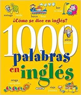 1000 palabras en inglés. ¿Cómo se dice en inglés? (Libros para todos)